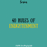 40 Rules of Enlightenment!