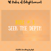 Rule # 3- Seek the Depth