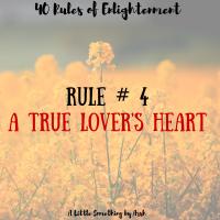 Rule # 4- A True Lover's Heart ♥