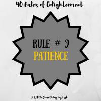 Rule # 9- Patience
