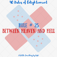 Rule # 25 - Between Heaven and Hell