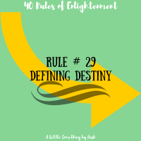 Rule # 29 - Defining Destiny