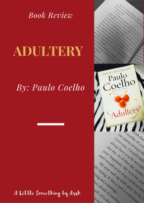 Adultery by Paulo Coelho- Book Review by Arsh