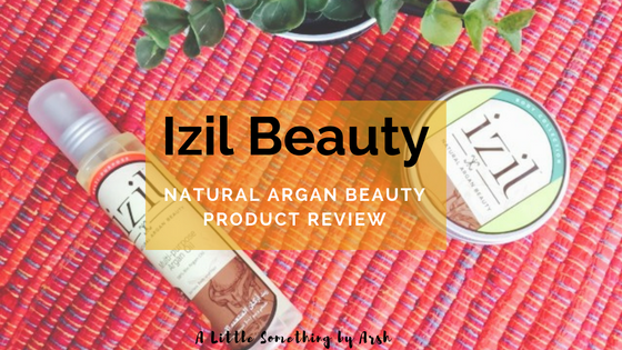 Izil Natural Argan Beauty Product Review by Arsh
