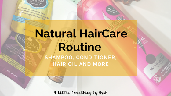 Natural Haircare Routine by Arsh